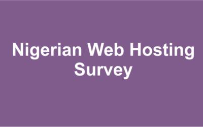 Nigerian Webhosting Companies Survey 2021